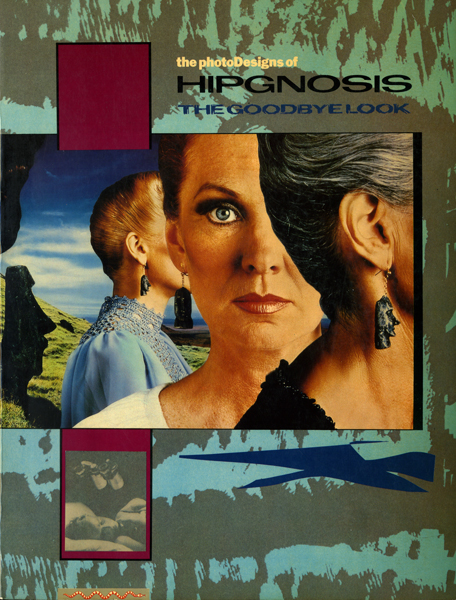 The Photo designs of Hipgnosis: The goodbye look.